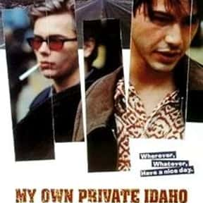My Own Private Idaho is listed (or ranked) 2 on the list Great Movies About Bisexual Characters