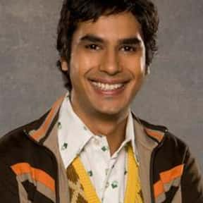 Raj Koothrappali is listed (or ranked) 17 on the list Current TV Characters You Would Want to Be BFFs With