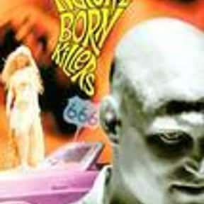Natural Born Killers is listed (or ranked) 7 on the list The Best Movies with a Psychotic Main Character