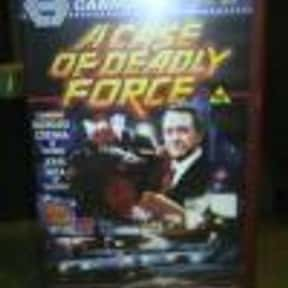 A Case of Deadly Force is listed (or ranked) 19 on the list List of All Movies Released in 1986