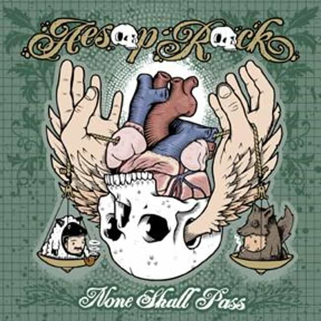 None Shall Pass is listed (or ranked) 3 on the list The Best Aesop Rock Albums of All Time