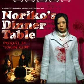 Noriko's Dinner Table is listed (or ranked) 12 on the list The Most Terrifying Asian Horror Movies On Shudder