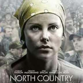 North Country is listed (or ranked) 11 on the list The Best Charlize Theron Movies of All Time, Ranked