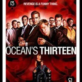 Ocean's Thirteen is listed (or ranked) 24 on the list The Best Movies of 2007