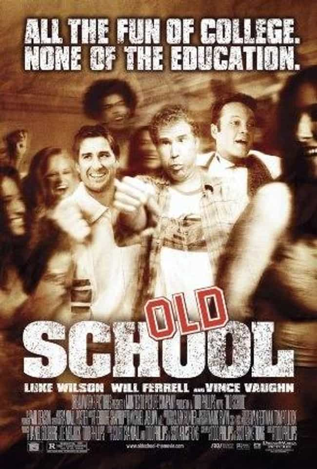 Old School is listed (or ranked) 4 on the list The Best Movies to Watch While Drinking
