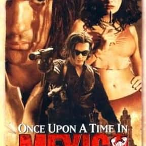 Once Upon a Time in Mexico is listed (or ranked) 21 on the list The Best Action Movies to Watch on Uppers