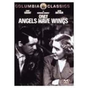 Only Angels Have Wings is listed (or ranked) 4 on the list The Best '30s Romance Movies