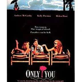 Only You is listed (or ranked) 12 on the list The Best Kelly Preston Movies