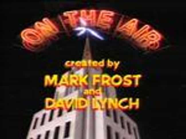 On the Air is listed (or ranked) 3 on the list David Lynch Shows and TV Series