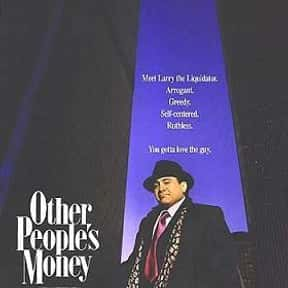 Other People's Money is listed (or ranked) 12 on the list The Best Movies About Business