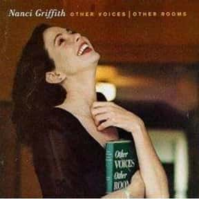 Other Voices, Other Rooms is listed (or ranked) 1 on the list The Best Nanci Griffith Albums of All Time