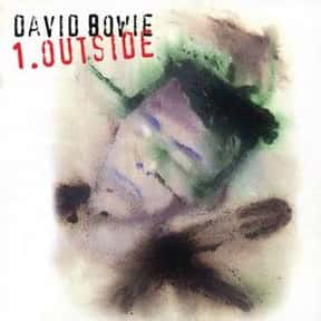 Outside is listed (or ranked) 14 on the list The Best David Bowie Albums of All Time