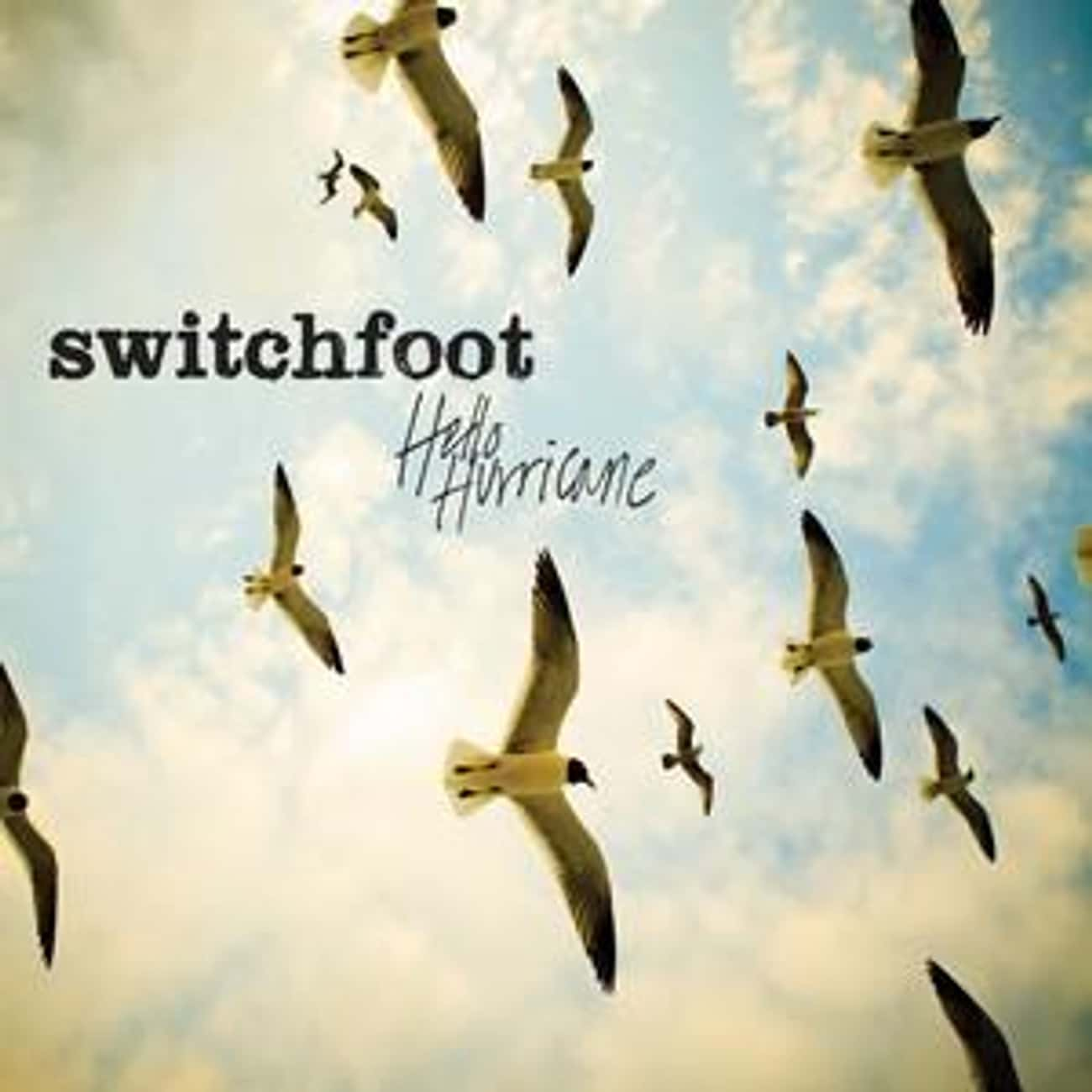 Hello Hurricane is listed (or ranked) 2 on the list The Best Switchfoot Albums of All Time