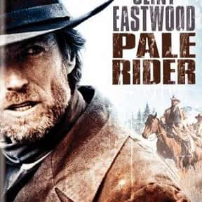 Pale Rider is listed (or ranked) 11 on the list The Best Western Movies Ever Made