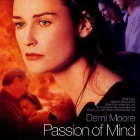 Passion of Mind is listed (or ranked) 8 on the list The Best Demi Moore Movies