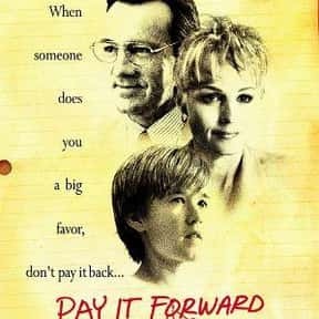 Pay It Forward is listed (or ranked) 6 on the list The Greatest Guilty Pleasure Drama Movies