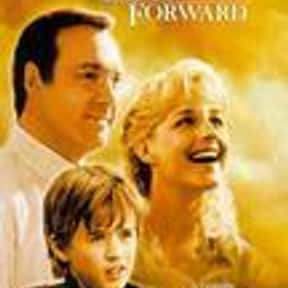 Pay It Forward is listed (or ranked) 6 on the list The Best Kevin Spacey Movies