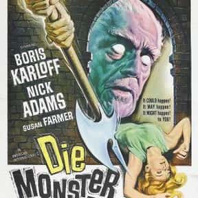 Die, Monster, Die! is listed (or ranked) 25 on the list The Best Sci-Fi Movies of the 1960s