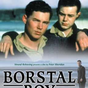 Borstal Boy is listed (or ranked) 17 on the list The Best LGBTQ+ Drama Films