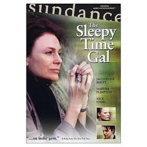 The Sleepy Time Gal is listed (or ranked) 20 on the list The Best Jacqueline Bisset Movies