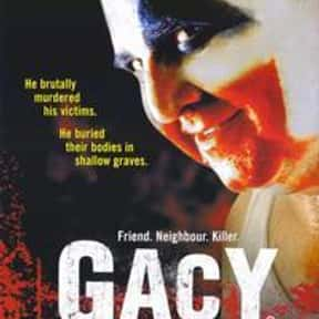 Gacy is listed (or ranked) 15 on the list The Best Movies Based on Real Murders
