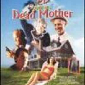 Ed and His Dead Mother is listed (or ranked) 22 on the list The Best Movies About Iowa