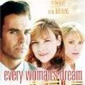 Every Woman's Dream is listed (or ranked) 15 on the list The Best Jeff Fahey Movies