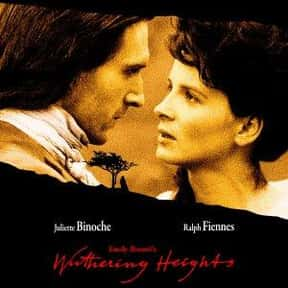 Emily Brontë's Wuthering Heigh is listed (or ranked) 12 on the list The Best Ralph Fiennes Movies