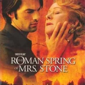 The Roman Spring of Mrs. Stone is listed (or ranked) 7 on the list The Best Helen Mirren Movies