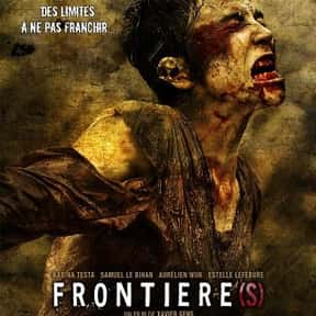 Frontier(s) is listed (or ranked) 6 on the list The Best Horror Movies Set in Paris