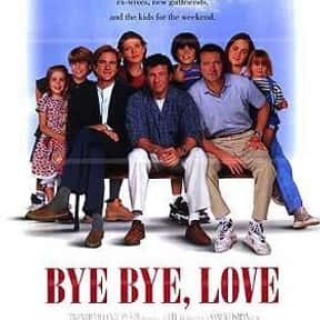 Bye Bye Love is listed (or ranked) 25 on the list The Funniest Movies About Parenting