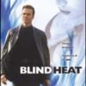 Blind Heat is listed (or ranked) 16 on the list The Best Jeff Fahey Movies