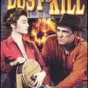 A Lust to Kill is listed (or ranked) 10 on the list List of All Movies Released in 1958