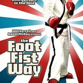 The Foot Fist Way is listed (or ranked) 20 on the list The Best 2000s Kung Fu Movies