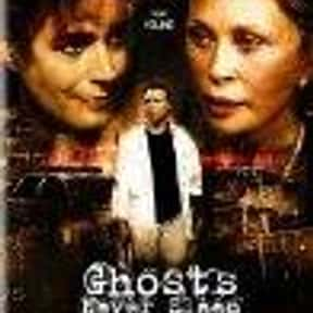 Ghosts Never Sleep is listed (or ranked) 25 on the list The Best Tony Goldwyn Movies