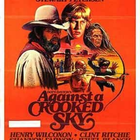 Against a Crooked Sky is listed (or ranked) 23 on the list The Best Western Movies on Amazon Prime