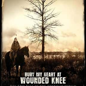 Bury My Heart at Wounded Knee is listed (or ranked) 11 on the list The Best Western Movies of the 21st Century