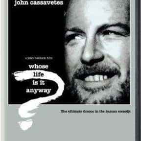 Whose Life Is It Anyway? is listed (or ranked) 21 on the list The Best Richard Dreyfuss Movies