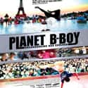 Planet B-Boy is listed (or ranked) 8 on the list The Best Breakdancing Movies