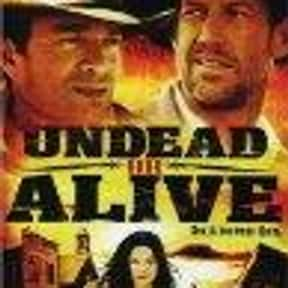 Undead or Alive is listed (or ranked) 18 on the list The Best Western Movies of the 21st Century