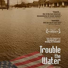 Trouble the Water is listed (or ranked) 18 on the list The Best Movies With Water in the Title