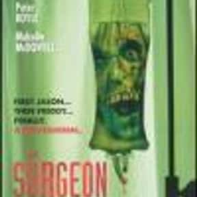 The Surgeon is listed (or ranked) 16 on the list The Best Horror Movies About Evil Doctors and Surgeons