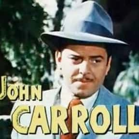 John Carroll is listed (or ranked) 10 on the list Full Cast of Wyoming Actors/Actresses