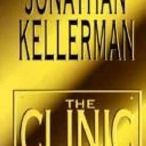 The clinic is listed (or ranked) 18 on the list The Best Jonathan Kellerman Books