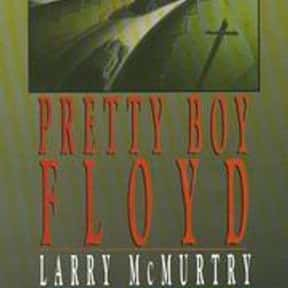 Pretty Boy Floyd is listed (or ranked) 14 on the list The Best Larry McMurtry Books