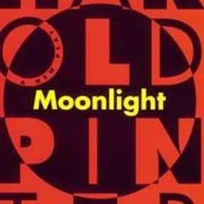 Moonlight is listed (or ranked) 8 on the list Harold Pinter Plays List