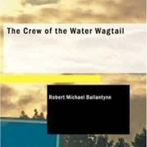 The Crew of the Water Wagtail is listed (or ranked) 23 on the list The Best Books With Water in the Title