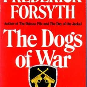 The Dogs of War is listed (or ranked) 4 on the list The Best Frederick Forsyth Books