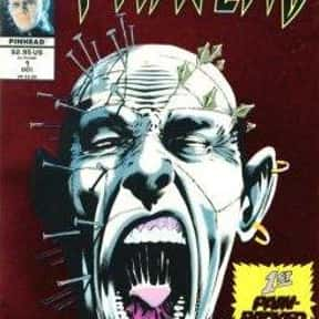 Pinhead is listed (or ranked) 5 on the list The Fictional Monsters You'd Least Like to Have After You