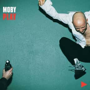 Play is listed (or ranked) 1 on the list The Best Moby Albums of All Time